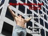 "MalePerfection.net present male fitness model, porn star and gay favorite Aaron Savvy in ""Pushing the Limits""rnrnSong: Keep the Faith (Offer Nissim Remix)rnArtist: Suzann"