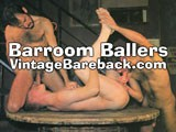 gay porn Barroom Ballers || Here is a sample preview clip of a 10 minute movie i just added to the vip room of vintage bareback called &quot;barroom ballers&quot;. It's a very hot scene and i think you will enjoy it! <br /><br />the setting is a staircase inside an authentically dark, cruisey gay bar. Two very similar looking butch puerto rican guys with neatly trimmed facial hair are exchanging blowjobs on the stairs. One wears a tight white t-shirt from club baths, the other wears a snug blue shirt with a nypd logo. An extremely hairy ass gets fingered between giving a lot of blowjobs to each other before they finally commence fucking on the stairs. The one with the nypd t-shirt has a really fat cock and shows his pleasure in very expressive facial expressions. A tall, blond bartender comes over to stop them, but they pull him into the action and it quickly becomes a three-way. <br /><br />after stripping down completely, the action moves to a round wooden spool used as a table in the bar. The smooth skinned bartender becomes the pig bottom for the two hairy butch guys and they all give gushing cum shots in surprisingly clear picture quality and deep, saturated color.