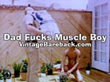 Dad Fucks Muscleboy - Vintage Bareback